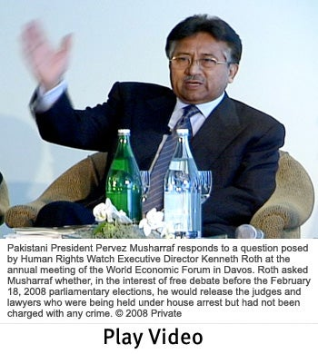 Pakistani President Pervez Musharraf responds to a question posed by Human Rights Watch Executive Director Kenneth Roth at the annual meeting of the World Economic Forum in Davos. Roth asked Musharraf whether, in the interest of free debate before the February 18, 2008 parliamentary elections, he would release the judges and lawyers who were being held under house arrest but had not been charged with any crime.. © 2008 Private
