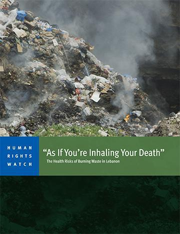 """As If You're Inhaling Your Death"". The Health Risks of Burning Waste in Lebanon"