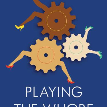 "Book Club ""Playing the Whore: The Work of Sex Work"" Discussion January 21"