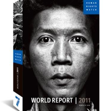 Всемирный доклад Хьюман Райтс Вотч – 2011: глобальное увещевание нарушителей