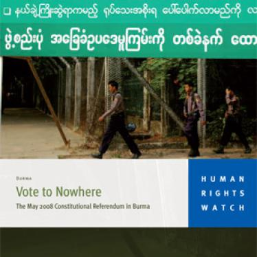 Burma: Reject Constitutional Referendum | Human Rights Watch
