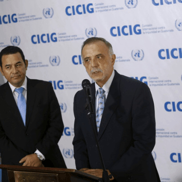 Guatemala: Don't Seek Removal of UN Anti-Corruption Official